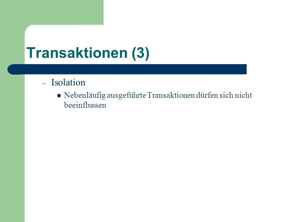 Transaktionen (3) Isolation