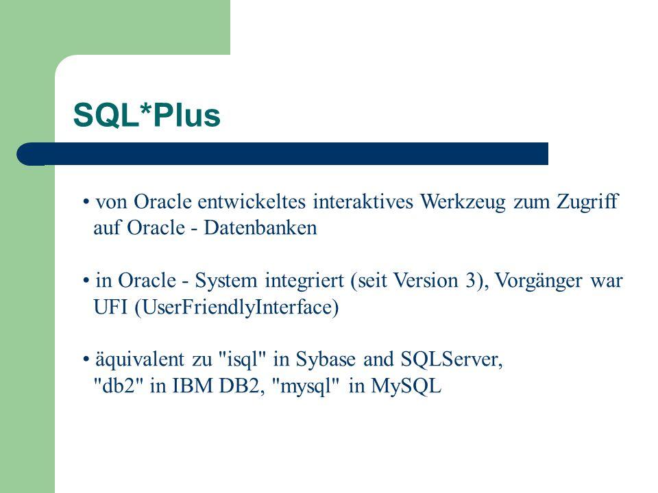SQL*Plus von Oracle entwickeltes interaktives Werkzeug zum Zugriff