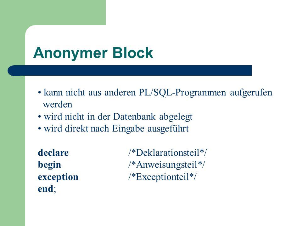 Anonymer Block kann nicht aus anderen PL/SQL-Programmen aufgerufen