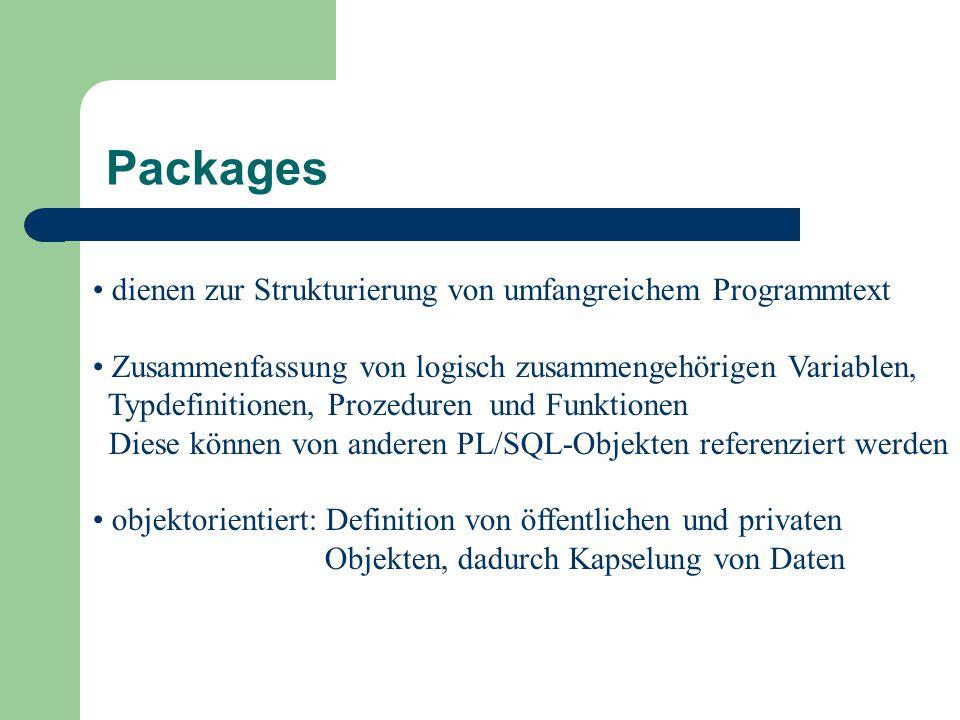 Packages dienen zur Strukturierung von umfangreichem Programmtext