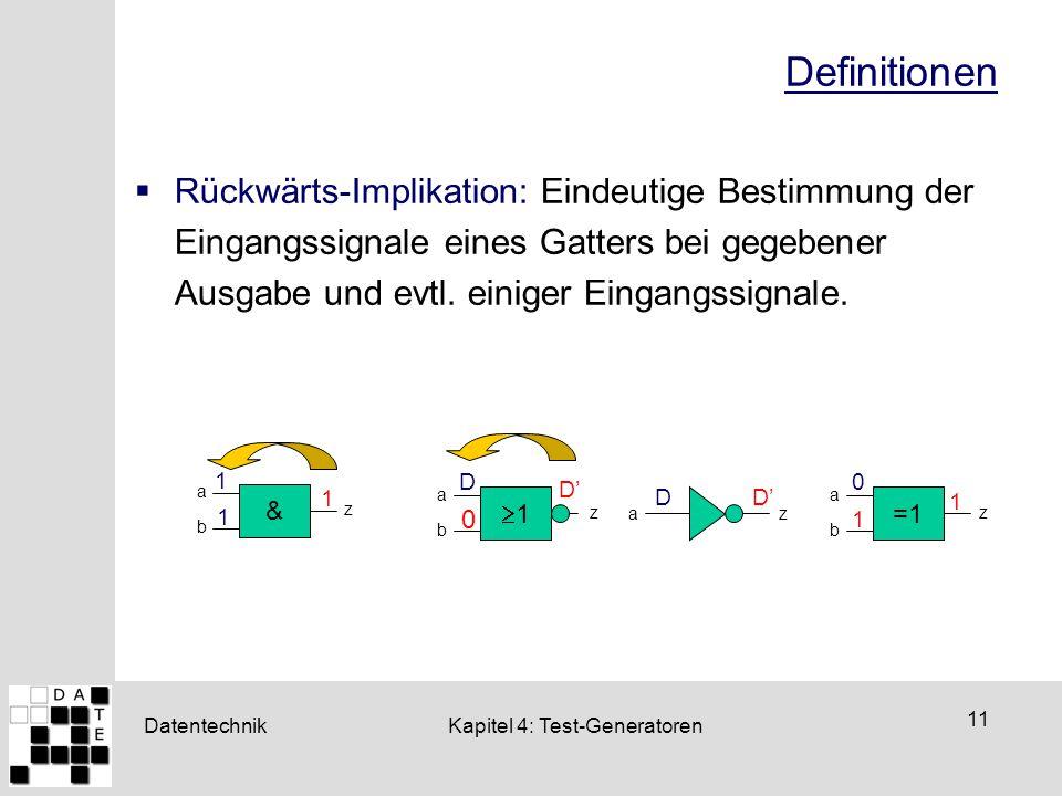 Definitionen Rückwärts-Implikation: Eindeutige Bestimmung der Eingangssignale eines Gatters bei gegebener Ausgabe und evtl. einiger Eingangssignale.