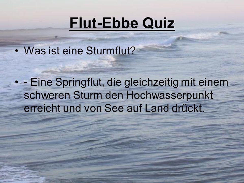 Flut-Ebbe Quiz Was ist eine Sturmflut