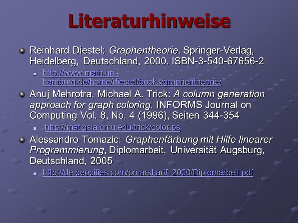 Literaturhinweise Reinhard Diestel: Graphentheorie. Springer-Verlag, Heidelberg, Deutschland, 2000. ISBN-3-540-67656-2.