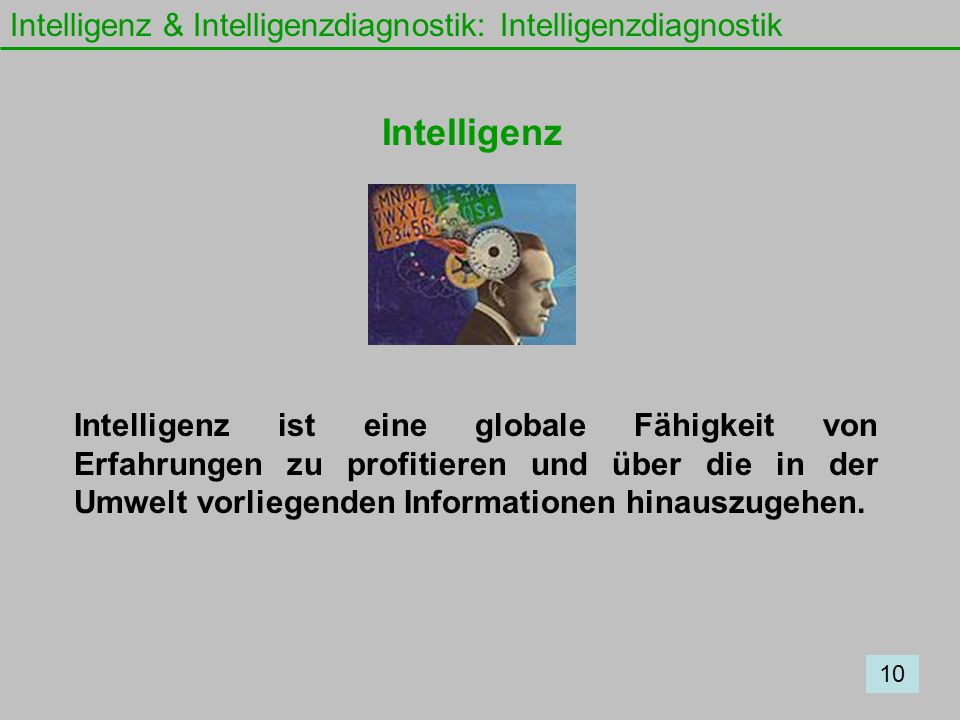 Intelligenz Intelligenz & Intelligenzdiagnostik: Intelligenzdiagnostik