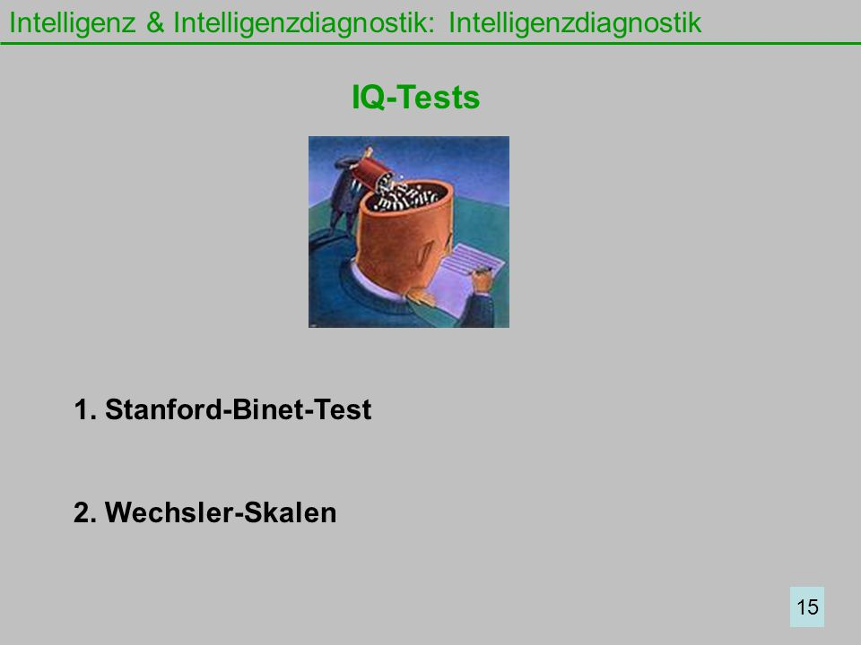 IQ-Tests Intelligenz & Intelligenzdiagnostik: Intelligenzdiagnostik