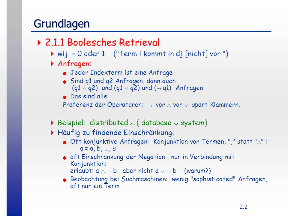 Grundlagen 2.1.1 Boolesches Retrieval