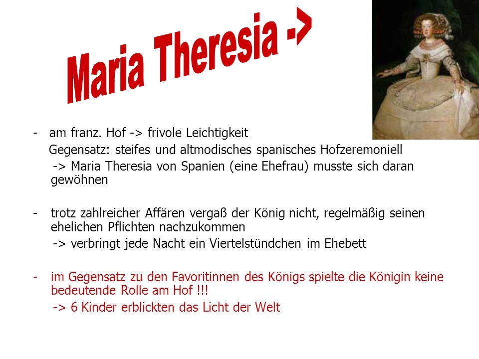 Maria Theresia -> - am franz. Hof -> frivole Leichtigkeit