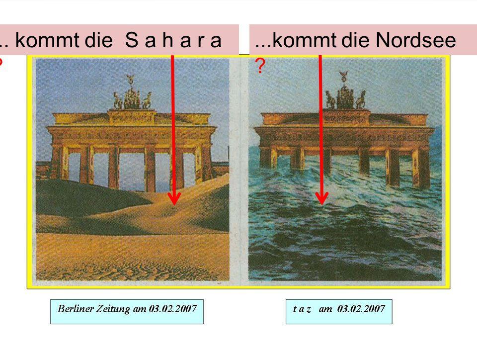... kommt die S a h a r a ...kommt die Nordsee