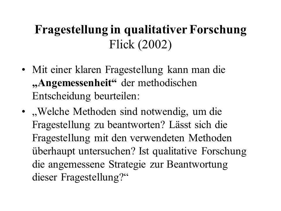Fragestellung in qualitativer Forschung Flick (2002)