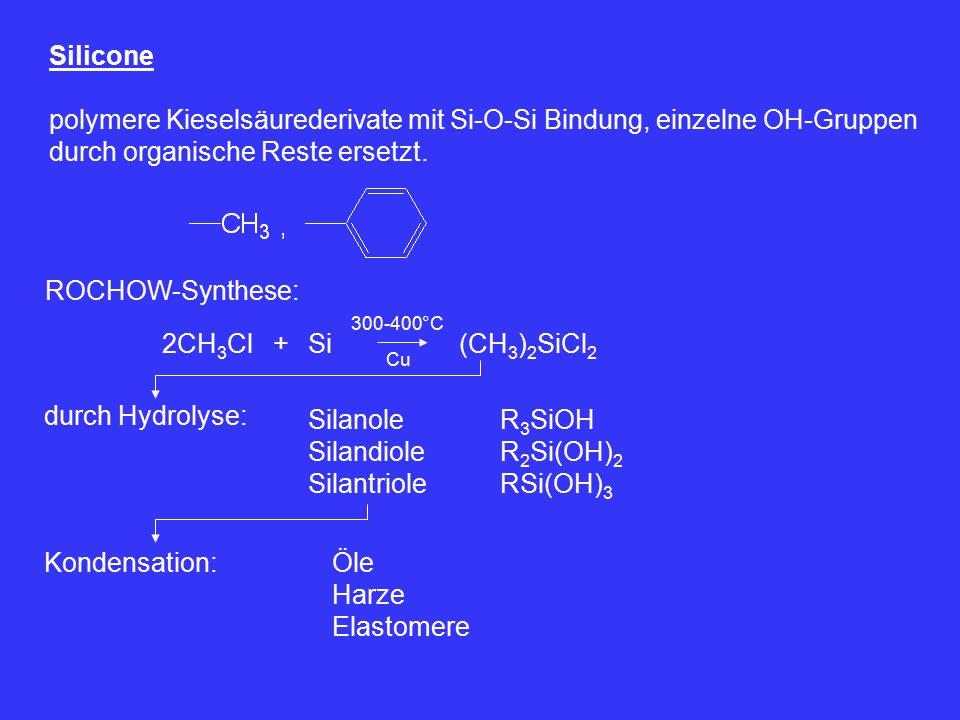polymere Kieselsäurederivate mit Si-O-Si Bindung, einzelne OH-Gruppen