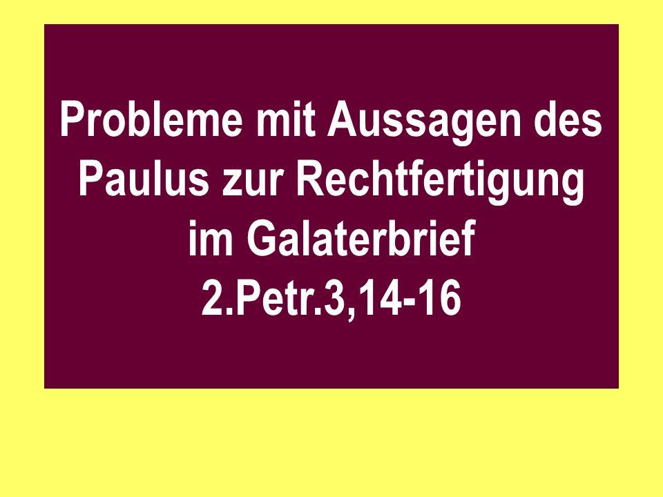 Probleme mit Aussagen des Paulus zur Rechtfertigung im Galaterbrief