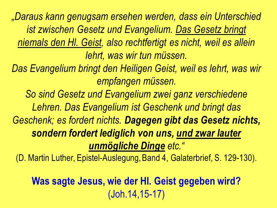 Was sagte Jesus, wie der Hl. Geist gegeben wird (Joh.14,15-17)