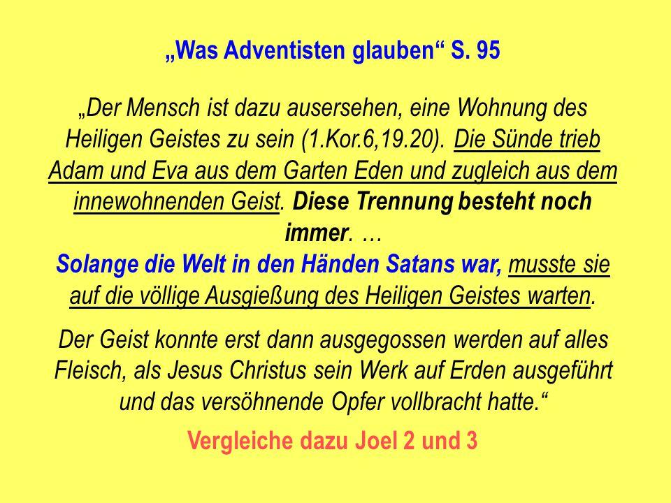 """""""Was Adventisten glauben S. 95 Vergleiche dazu Joel 2 und 3"""