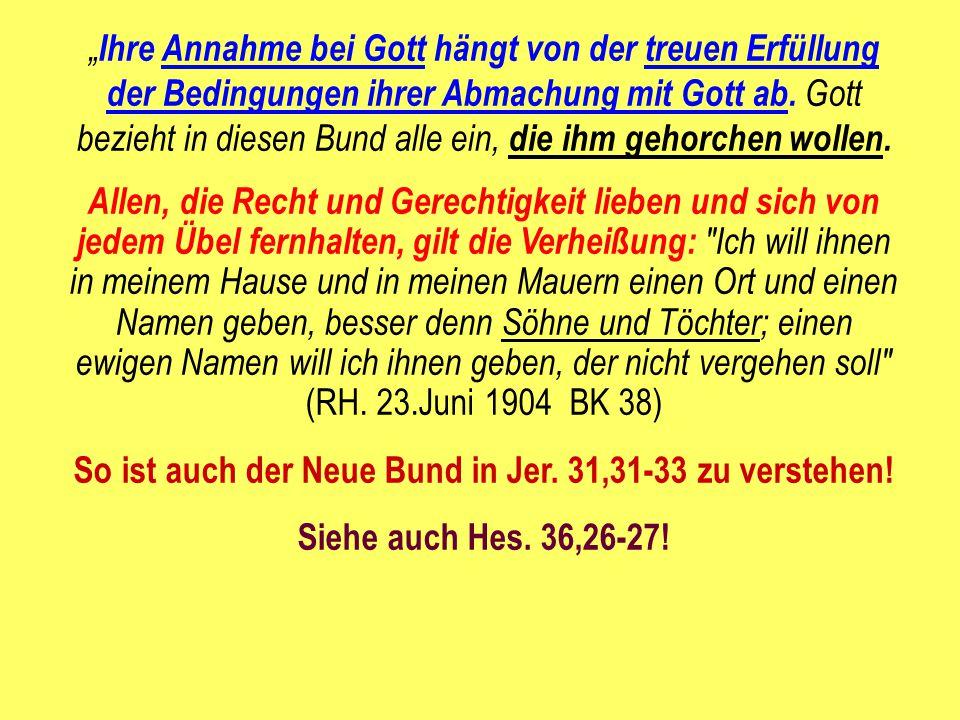 So ist auch der Neue Bund in Jer. 31,31-33 zu verstehen!