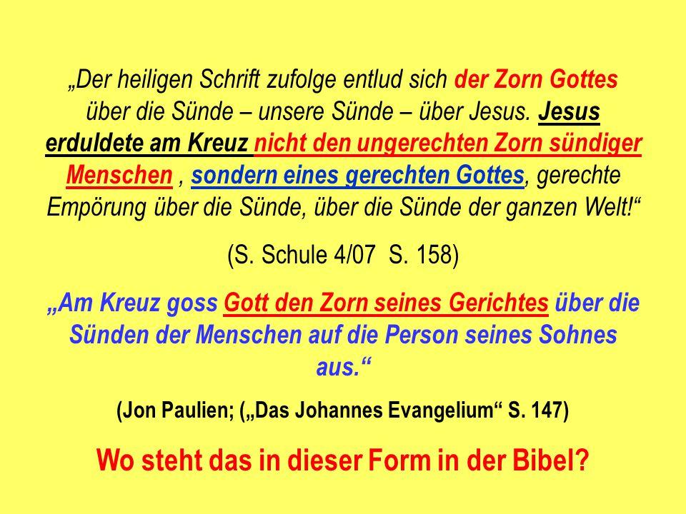 Wo steht das in dieser Form in der Bibel