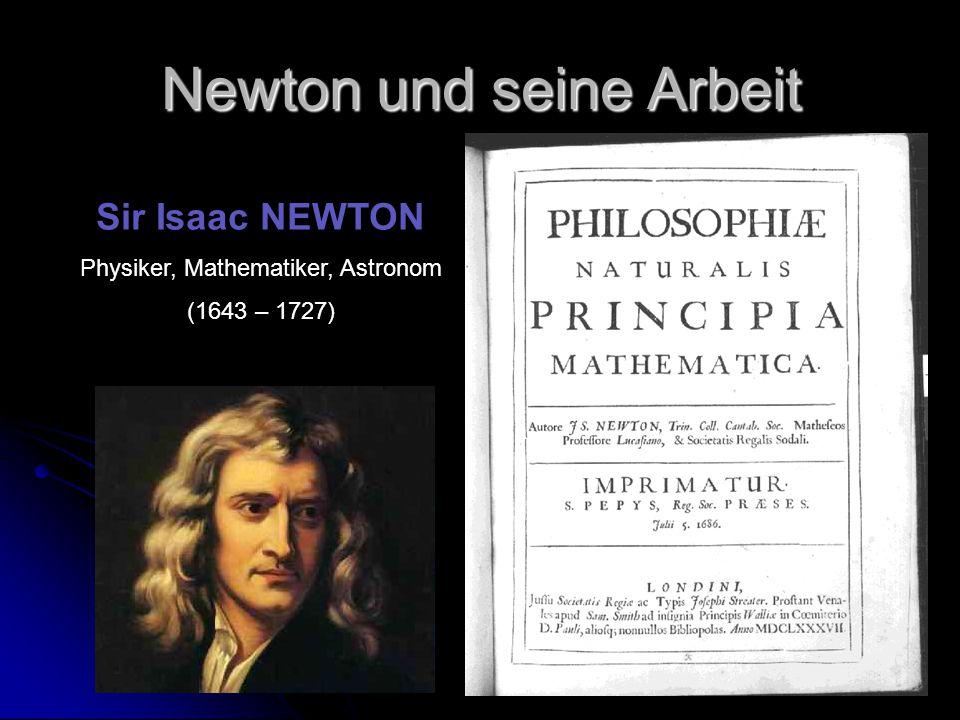 Newton und seine Arbeit