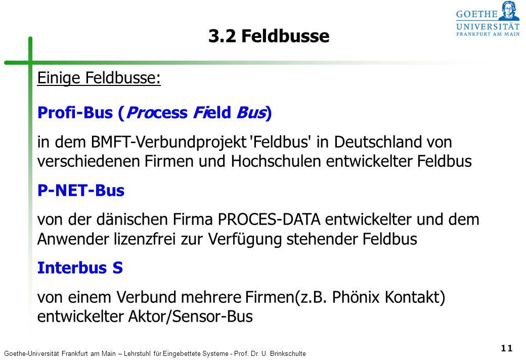 3.2 Feldbusse Einige Feldbusse: Profi-Bus (Process Field Bus)