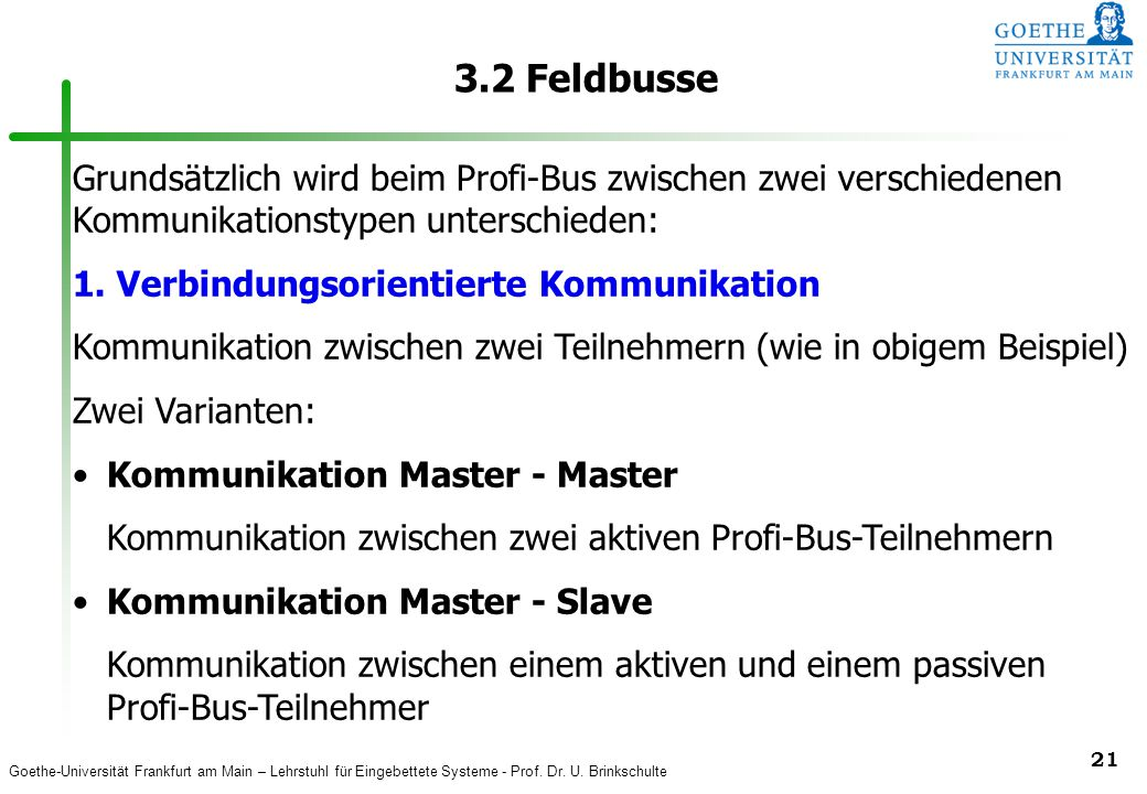 3.2 Feldbusse Grundsätzlich wird beim Profi-Bus zwischen zwei verschiedenen Kommunikationstypen unterschieden: