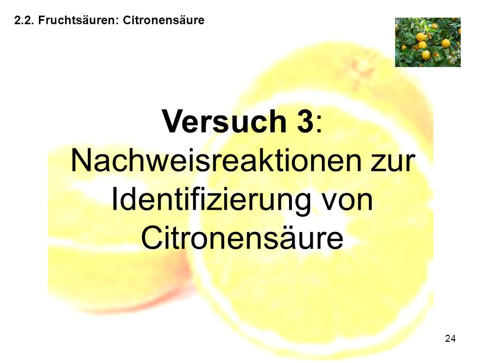 Versuch 3: Nachweisreaktionen zur Identifizierung von Citronensäure