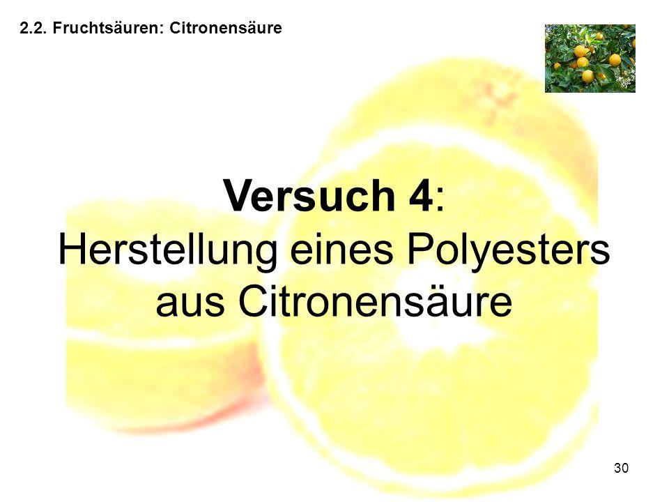 Versuch 4: Herstellung eines Polyesters aus Citronensäure