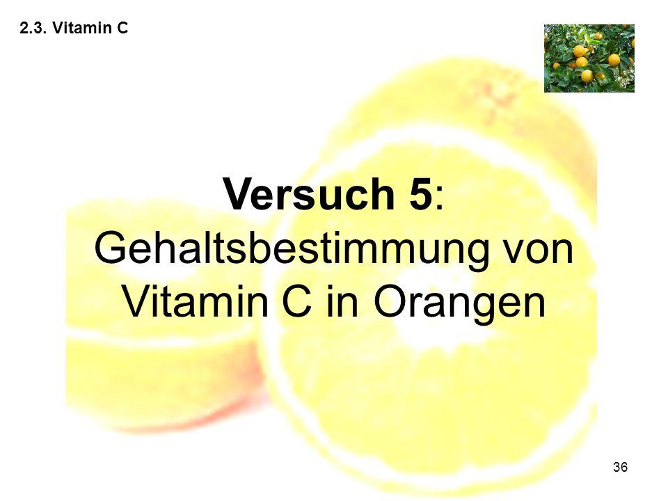 Versuch 5: Gehaltsbestimmung von Vitamin C in Orangen