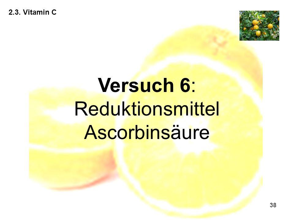 Versuch 6: Reduktionsmittel Ascorbinsäure