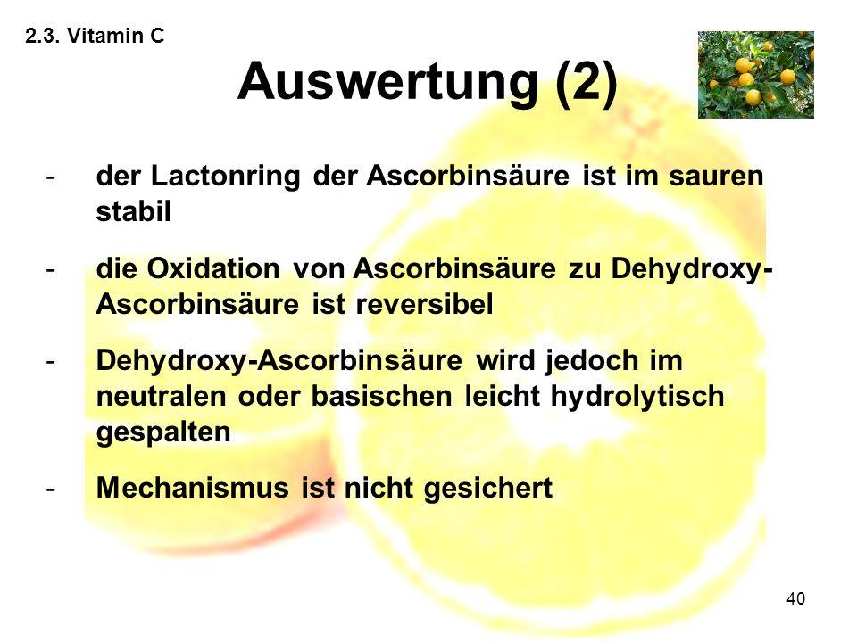 Auswertung (2) der Lactonring der Ascorbinsäure ist im sauren stabil