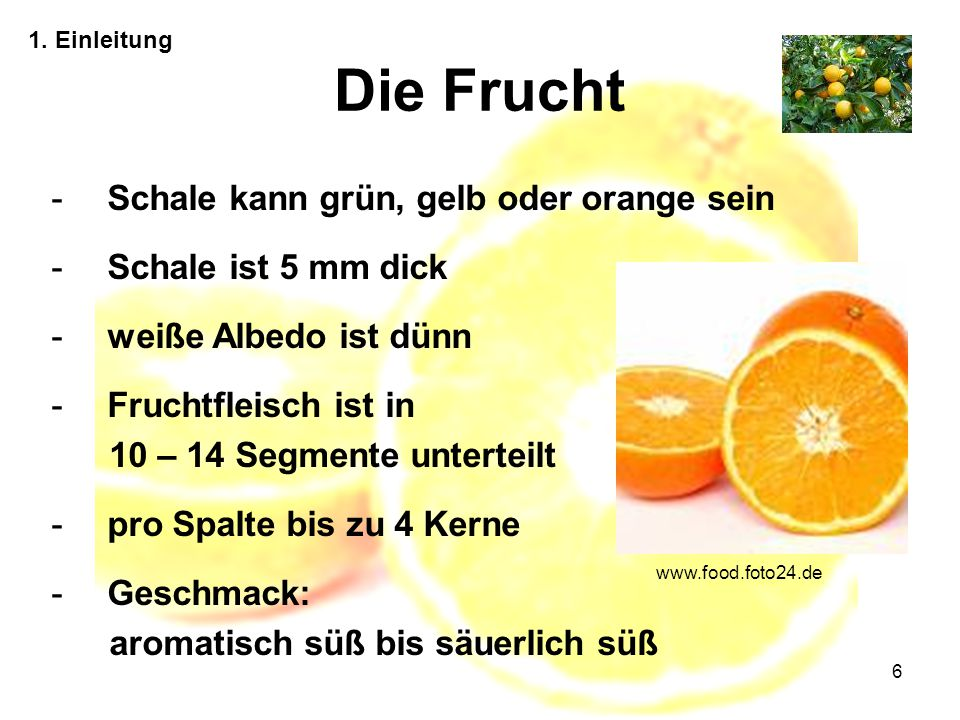 Die Frucht Schale kann grün, gelb oder orange sein