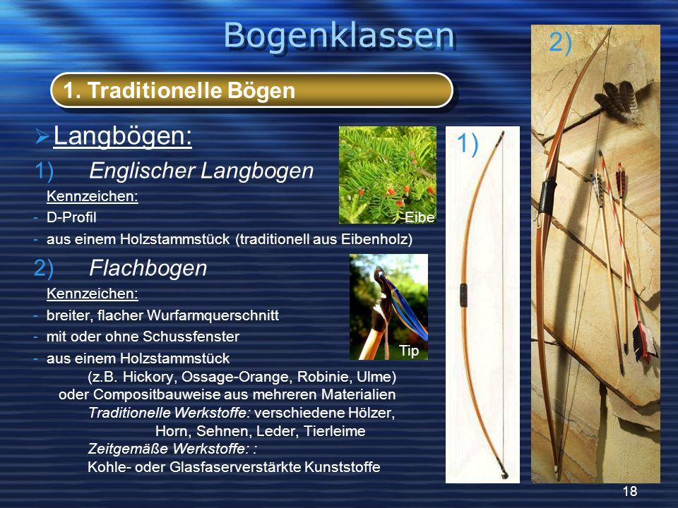 Bogenklassen 1. Traditionelle Bögen Langbögen: Englischer Langbogen