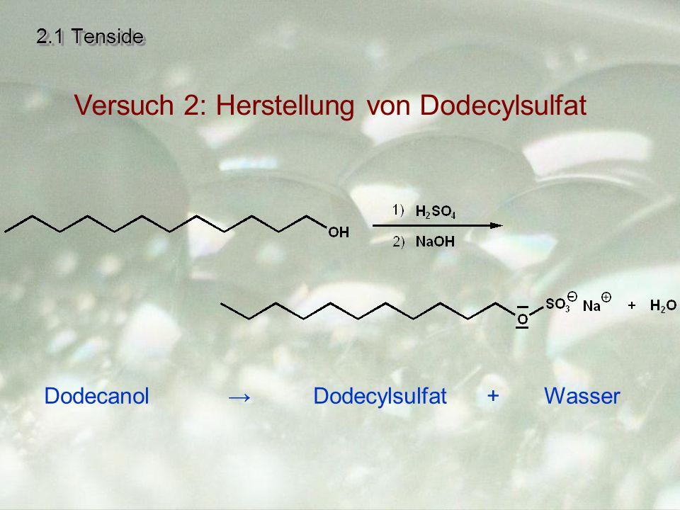 Versuch 2: Herstellung von Dodecylsulfat