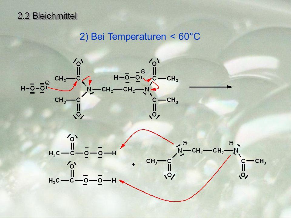 2) Bei Temperaturen < 60°C