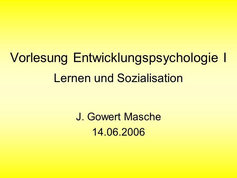 Vorlesung Entwicklungspsychologie I Lernen und Sozialisation