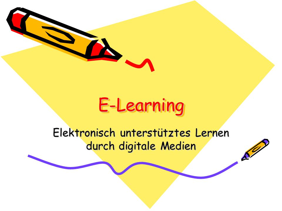 Elektronisch unterstütztes Lernen durch digitale Medien
