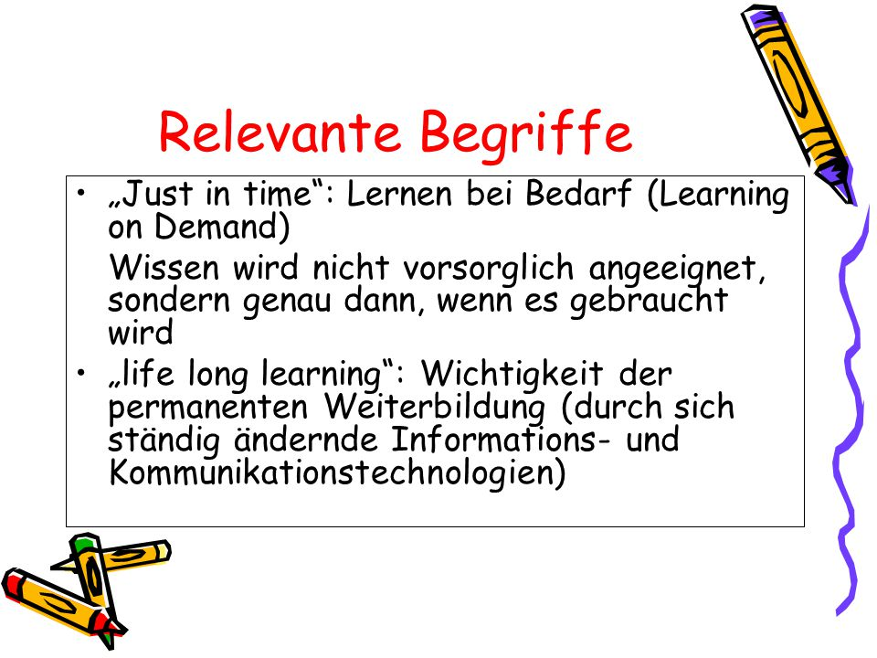 "Relevante Begriffe ""Just in time : Lernen bei Bedarf (Learning on Demand)"