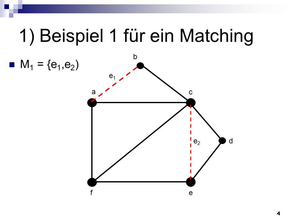 1) Beispiel 1 für ein Matching