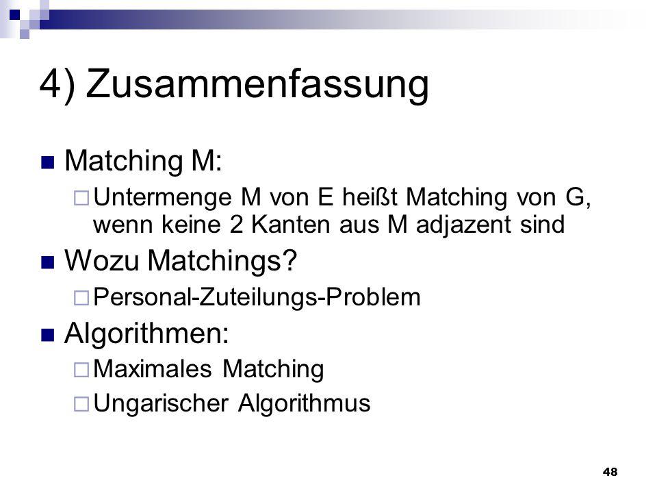 4) Zusammenfassung Matching M: Wozu Matchings Algorithmen: