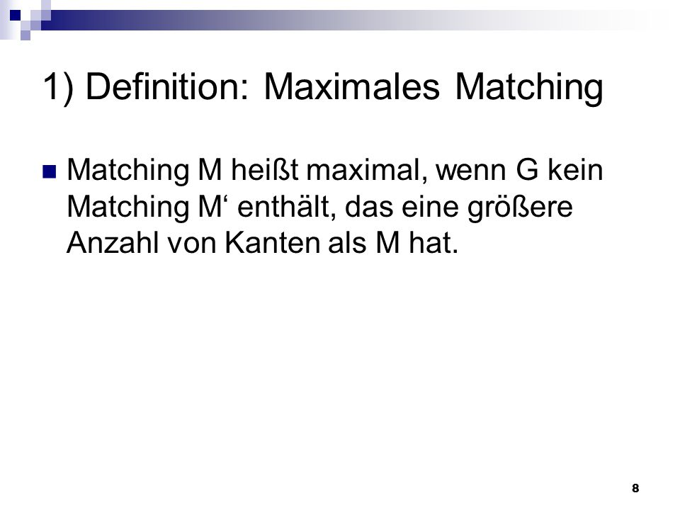 1) Definition: Maximales Matching