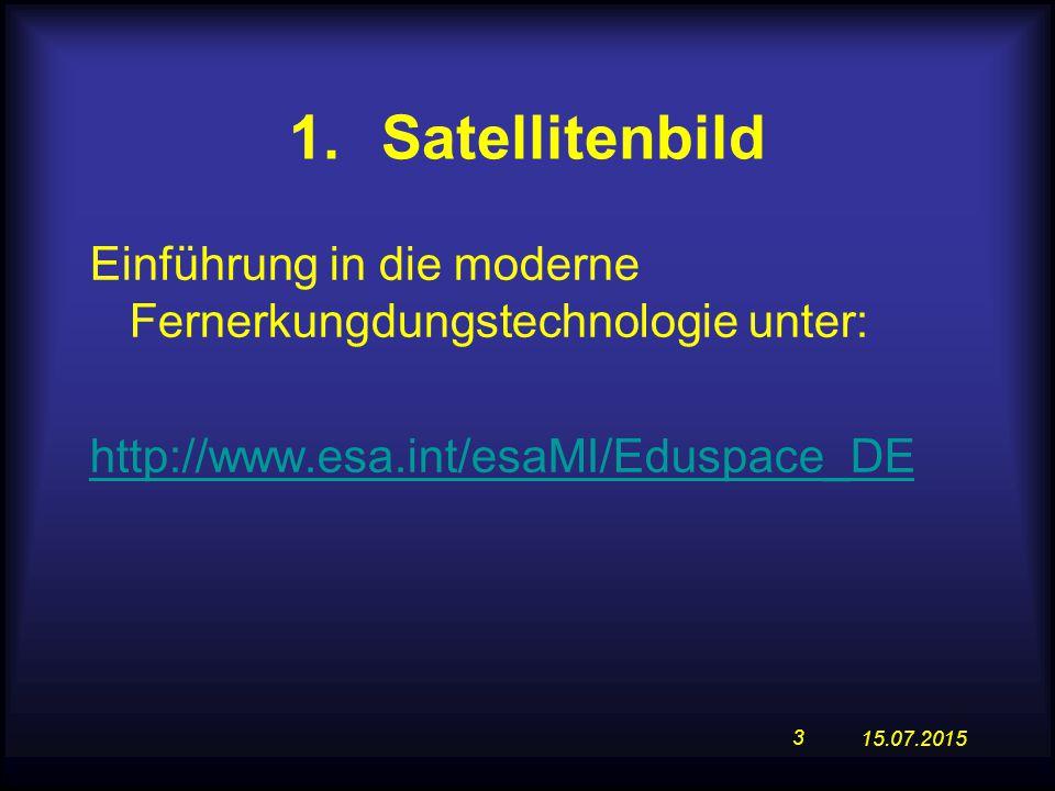 Satellitenbild Einführung in die moderne Fernerkungdungstechnologie unter: http://www.esa.int/esaMI/Eduspace_DE.