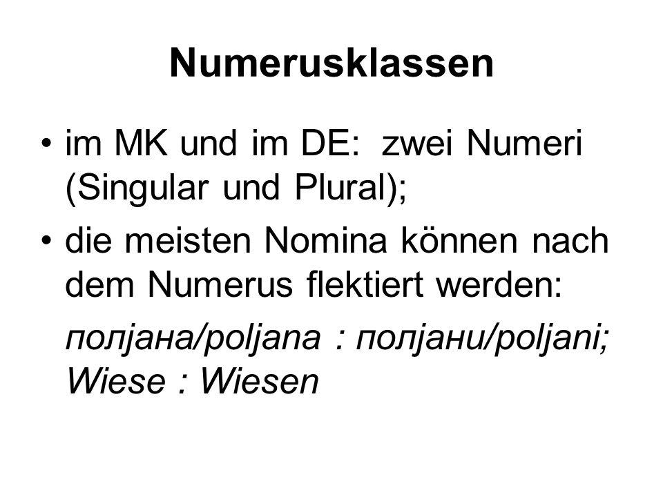 Numerusklassen im MK und im DE: zwei Numeri (Singular und Plural);