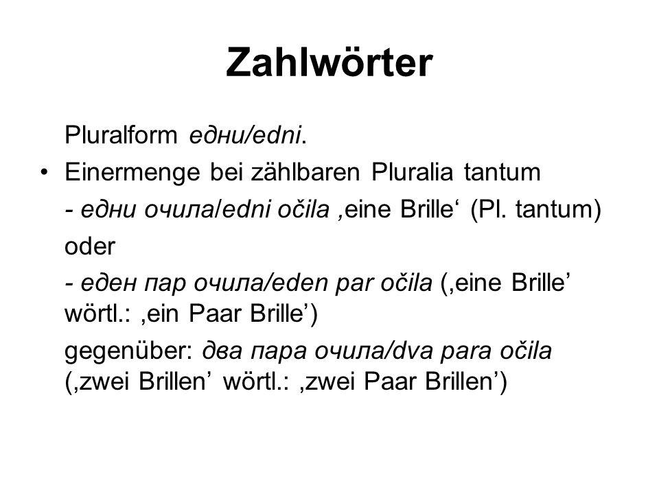 Zahlwörter Pluralform едни/edni.