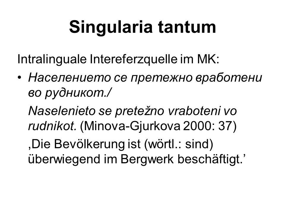 Singularia tantum Intralinguale Intereferzquelle im MK: