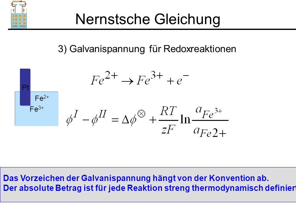 Nernstsche Gleichung 3) Galvanispannung für Redoxreaktionen