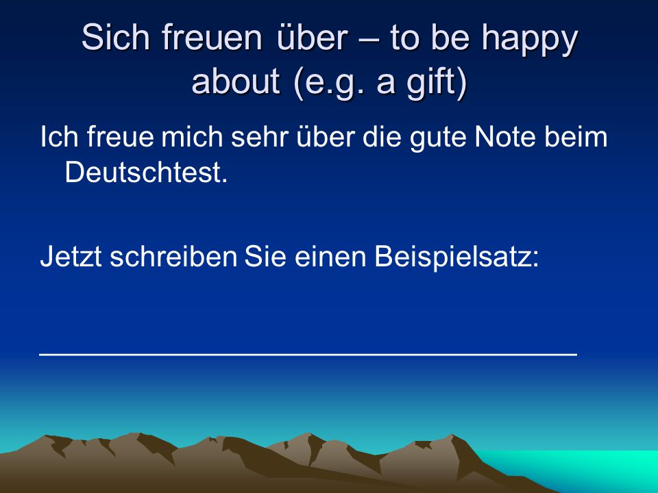 Sich freuen über – to be happy about (e.g. a gift)