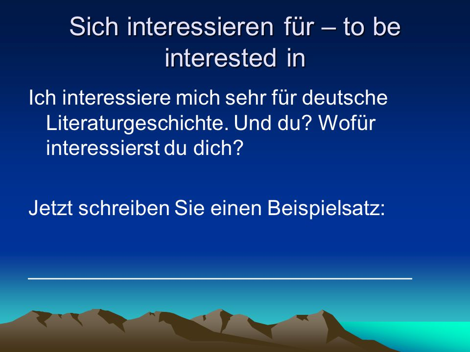 Sich interessieren für – to be interested in