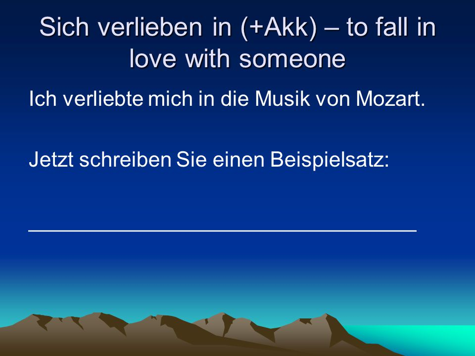 Sich verlieben in (+Akk) – to fall in love with someone