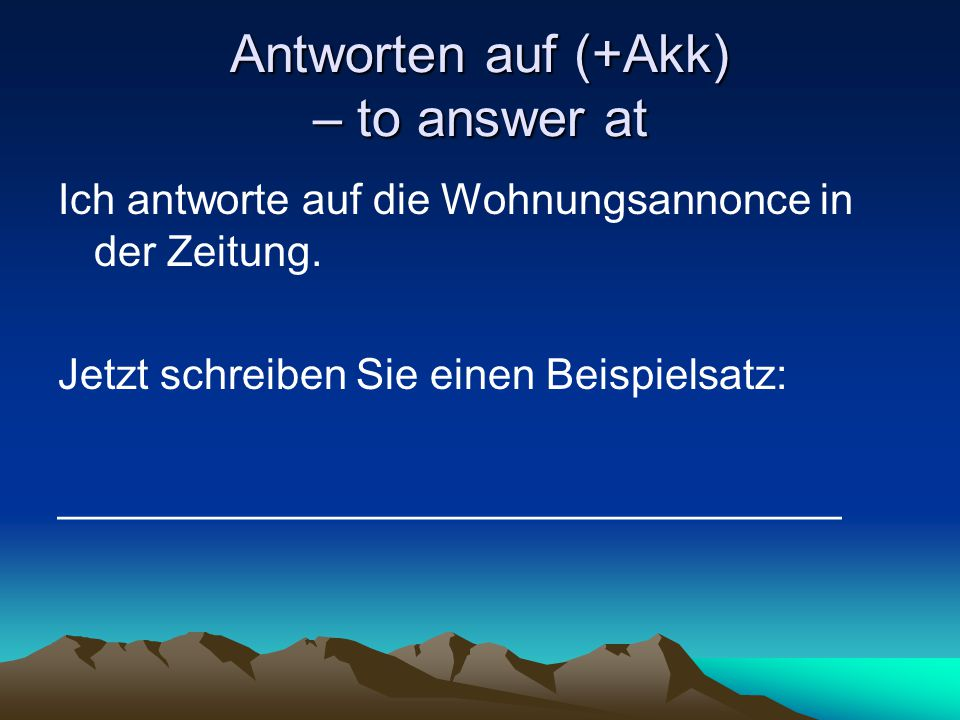 Antworten auf (+Akk) – to answer at