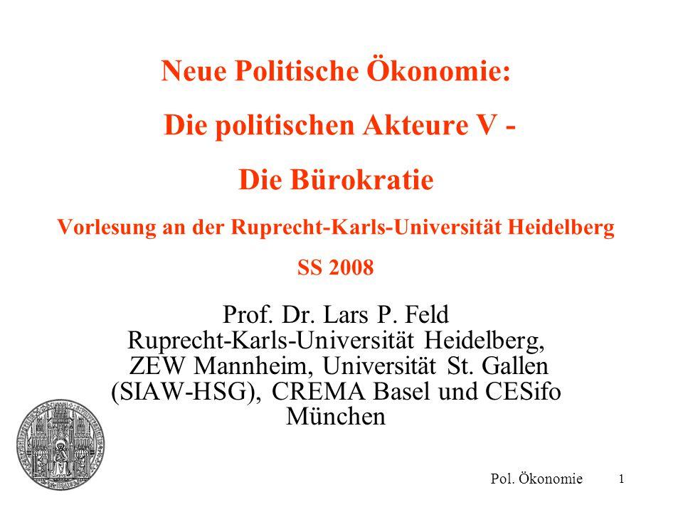 Neue Politische Ökonomie: Die politischen Akteure V - Die Bürokratie Vorlesung an der Ruprecht-Karls-Universität Heidelberg SS 2008