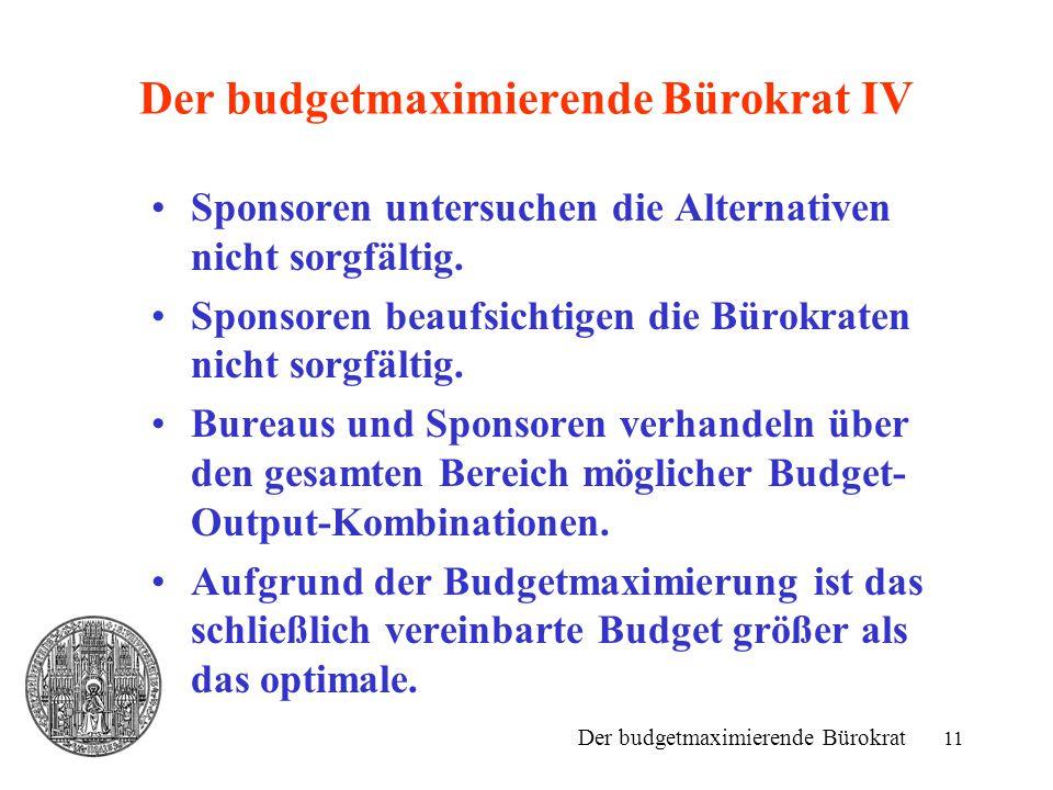 Der budgetmaximierende Bürokrat IV
