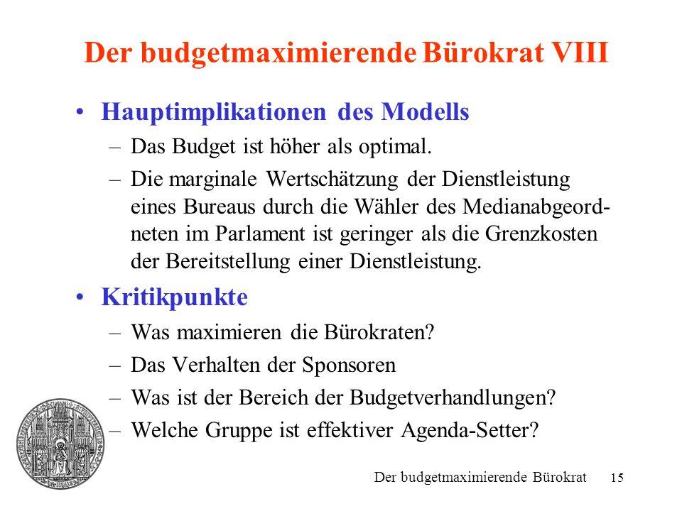 Der budgetmaximierende Bürokrat VIII