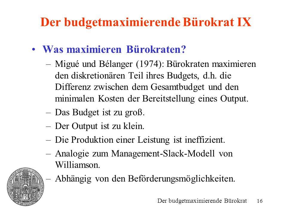Der budgetmaximierende Bürokrat IX